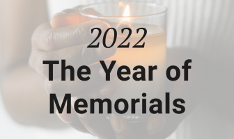 2022: The Year Of Memorials